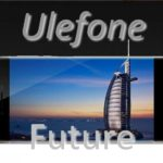 Test Ulefone Future Youtube pour Gearbest
